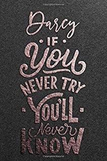 Darcy If You Never Try You Never Know: Motivational To Do Checklist Notebook / Journal Gifts for Daily Task Planner & Time...