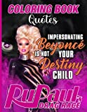 Rupauls Drag Race Quotes Coloring Book: Rupauls Drag Race An Adult Motivational Wearing Words Inspirational Quote Coloring Book - (Activity Book Series)