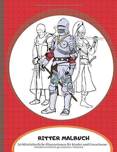Ritter Malbuch 30 Mittelalterliche Illustration für Kinder und Erwachsene: Mittelalterliche Armee mit Rüstung