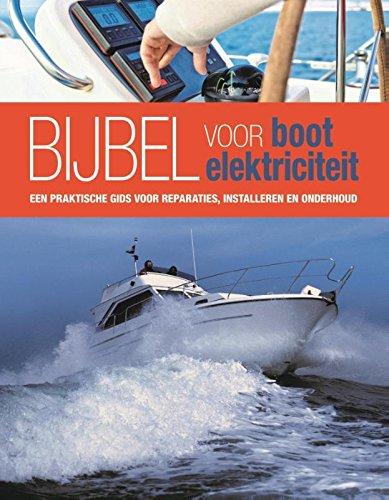 Bijbel voor boot elektriciteit: een praktische gids voor reparaties, installeren en onderhoud