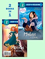 Mulan Is Loyal/Merida Is Brave (Disney Princess) (Step into Reading)