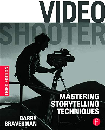 Video Shooter, Third Edition:...