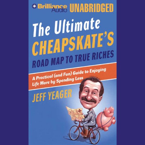 The Ultimate Cheapskate's Road Map to True Riches cover art