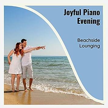 Joyful Piano Evening - Beachside Lounging