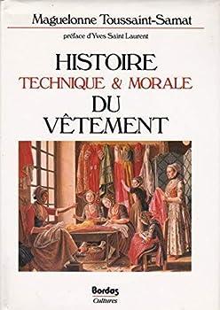 Histoire technique et morale du vetement (Cultures) 2040163727 Book Cover