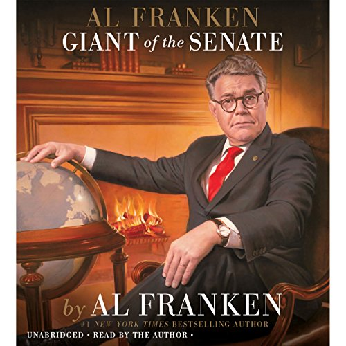 Al Franken, Giant of the Senate Audiobook By Al Franken cover art