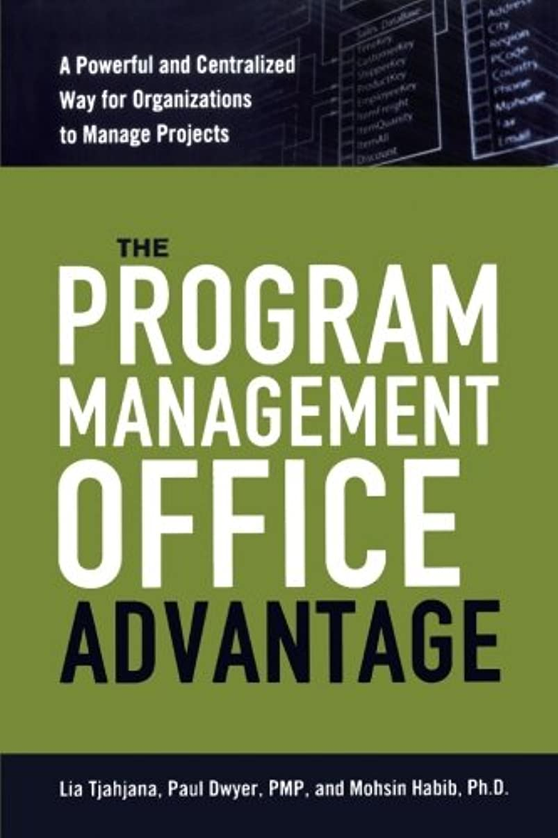 引き渡す未使用屈辱するThe Program Management Office Advantage: A Powerful and Centralized Way for Organizations to Manage Projects