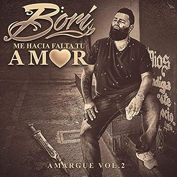 Me Hacia Falta Tu Amor (Amargue Vol. 2)