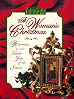 Victoria: A Woman's Christmas : Returning to the Gente Joys of the Season