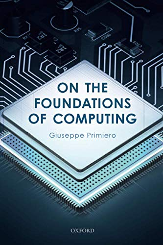Compare Textbook Prices for On the Foundations of Computing  ISBN 9780198835653 by Primiero, Giuseppe