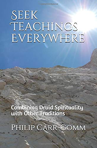 Seek Teachings Everywhere: Combining Druid Spirituality with Other Traditions