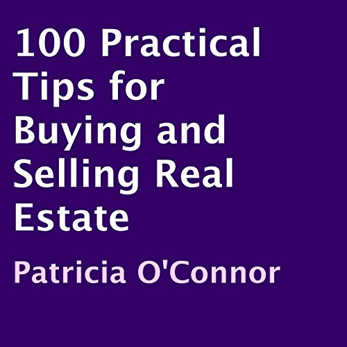 100 Practical Tips for Buying and Selling Real Estate audiobook cover art