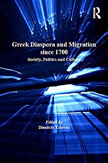 Greek Diaspora and Migration since 1700: Society, Politics and Culture