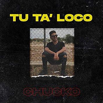 Tu Ta' Loco