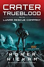 Crater Trueblood and the Lunar Rescue Company (A Helium-3 Novel)