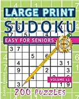 Large Print Easy Sudoku Puzzle Book For Seniors: 200 Sudoku Puzzles For Adults; Volume 12 (Sudoku One Per Page)