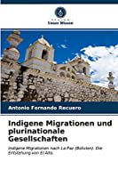 Indigene Migrationen und plurinationale Gesellschaften