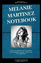 Melanie Martinez Notebook: Great Notebook for School or as a Diary, Lined With More than 100 Pages. Notebook that can serve as a Planner, Journal, Notes and for Drawings. (Melanie Martinez Notebooks)