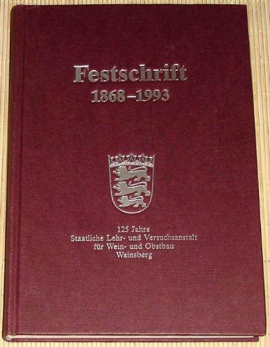 Festschrift 1868 - 1993. 125 Jahre Staatliche Lehr- und Versuchsanstalt für Wein- und Obstbau Weinsberg