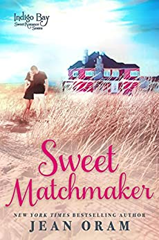 Sweet Matchmaker (Indigo Bay Sweet Romance Series Book 2) by [Jean Oram]
