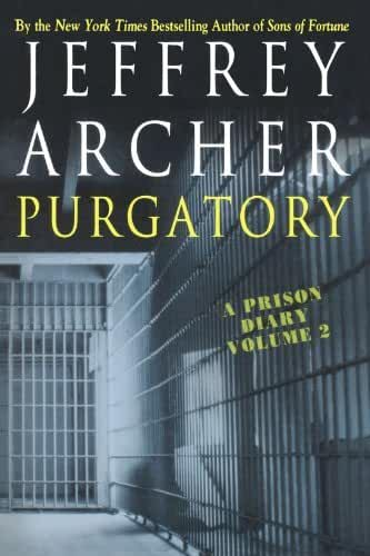 Purgatory: A Prison Diary Volume 2 by Jeffrey Archer (2005-07-01)