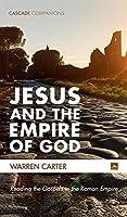 Jesus and the Empire of God (Cascade Companions)