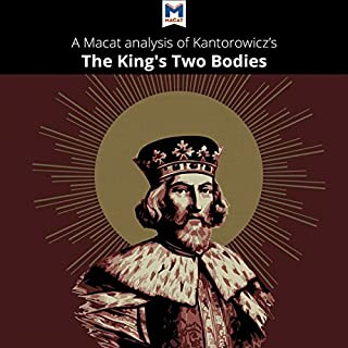 A Macat Analysis of Ernst H. Kantorowicz's The King's Two Bodies: A Study in Medieval Political Theology audiobook cover art