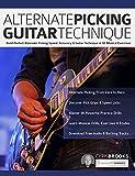 Alternate Picking Guitar Technique: Build Perfect Alternate Picking Speed, Accuracy & Guitar Technique in 90 Musical Exercises (Guitar Technique Books Book 1)