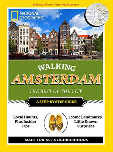 National Geographic Walking Amsterdam: The Best of the City (Walking the Best of the City) [Idioma Inglés]