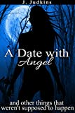 A Date with Angel: and other things that weren't supposed to happen (Kim and...