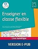 Enseigner en classe flexible - Cycles 2 et 3 - EPUB - Format Kindle - 9782725677798 - 13,99 €