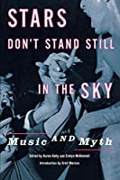 Stars Don't Stand Still in the Sky: Music and Myth (Dia Center for the Arts Book)
