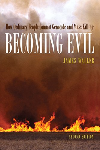 Becoming Evil: How Ordinary People Commit Genocide and...