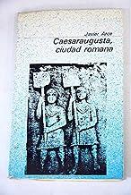 Caesaraugusta, ciudad romana