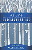 As One Delighted: Poems By Mary Flynn