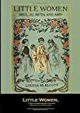 Little Women, (150th Anniversary Edition) Original Illustrations - (Little Women and Good Wives)