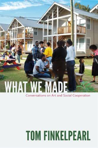 What We Made: Conversations on Art and Social Cooperation (English Edition)
