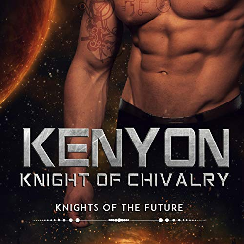 Kenyon: Knight of Chivalry: A SciFi Alien Romance audiobook cover art