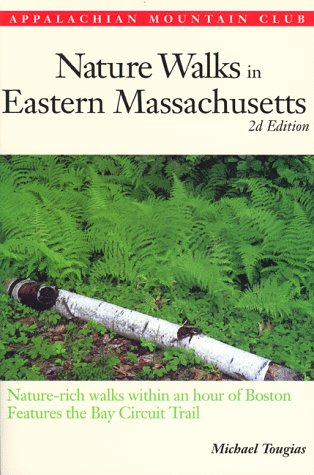 Image OfNature Walks In Eastern Massachusetts: Nature-Rich Walks Within An Hour Of Boston, Features The Bay Circuit Trail