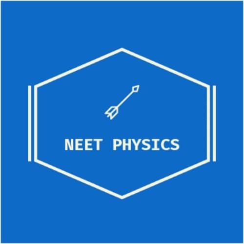 PHYSICS NEET