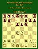 The Sicilian Scheveningen B80-89: 641 Characteristic Chess Puzzles-Harvey, Bill