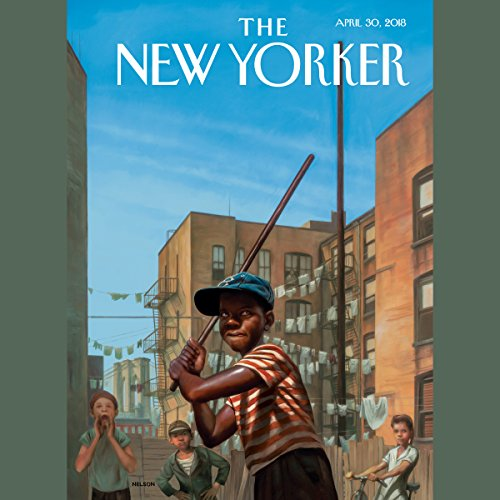 The New Yorker, April 30th 2018 (Elif Batuman, Ashley Powers, Amy Davidson Sorkin) audiobook cover art