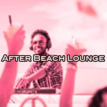After Beach Lounge