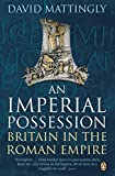 An Imperial Possession: Britain in the Roman Empire