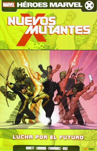 Nuevos Mutantes. Lucha Por El Futuro - Número 6 (M.Gold Nuevos Mutantes)