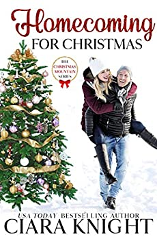 Homecoming for Christmas (Christmas Mountain Clean Romance Series Book 1) by [Ciara Knight]