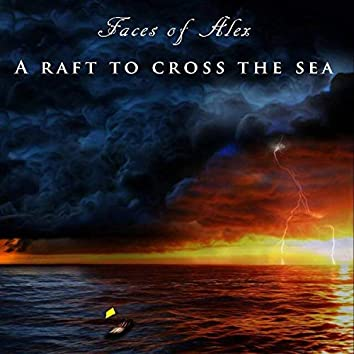 A Raft to Cross the Sea
