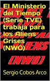 El Ministerio del Tiempo (Serie TVE) trabaja para los Aliens Grises (NWO)