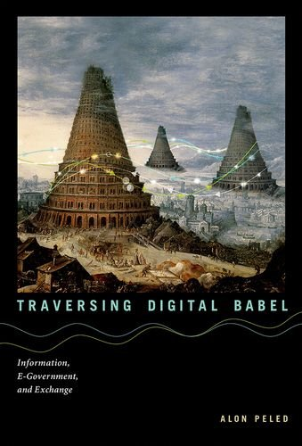 Traversing Digital Babel: Information, E-Government, and Exchange (Information Policy)