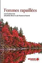 Femmes rapaillées (French Edition)